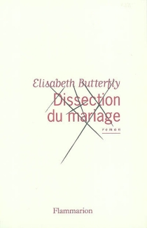 Dissection du mariage - ÉlisabethButterfly