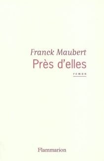 Près d'elles - FranckMaubert