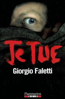 Je tue - GiorgioFaletti