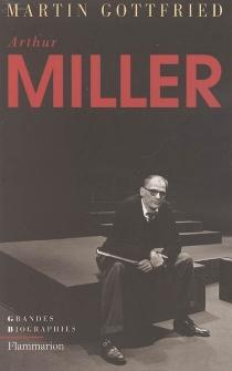 Arthur Miller - MartinGottfried