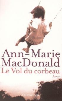 Le vol du corbeau - Ann-MarieMacDonald