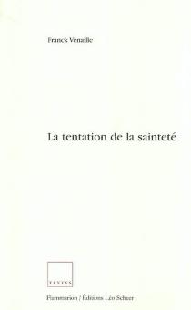 La tentation de la sainteté - FranckVenaille