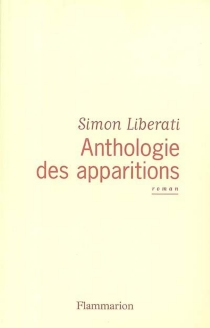 Anthologie des apparitions - Simon Liberati
