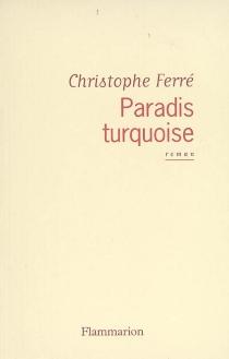 Paradis turquoise - ChristopheFerré