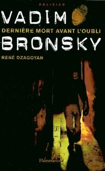 Vadim Bronsky, dernière mort avant l'oubli - RenéDzagoyan