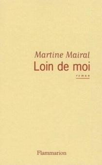 Loin de moi - MartineMairal