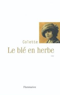 Le blé en herbe - Colette