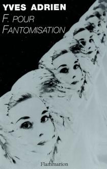 F... pour fantomisation - YvesAdrien