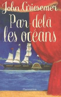 Par-delà les océans - JohnGriesemer