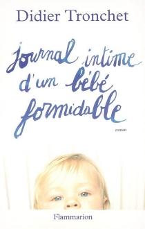 Journal intime d'un bébé formidable - DidierTronchet