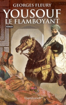 Yousouf le flamboyant - Georges Fleury