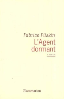 L'agent dormant - FabricePliskin