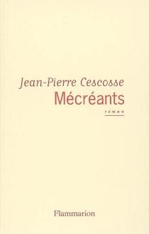 Mécréants - Jean-PierreCescosse