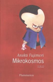 Mikrokosmos ou Le théorème de Soga - AsukaFujimori