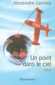 Un point dans le ciel - AlexandreLacroix