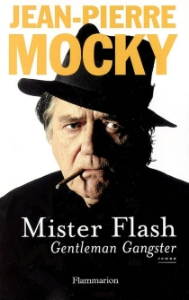 Mister Flash : gentleman gangster - Jean-Pierre Mocky