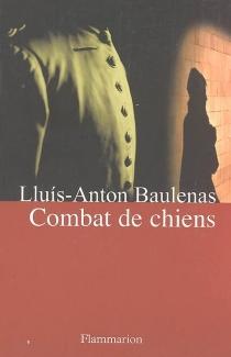 Combat de chiens - Lluís-AntonBaulenas
