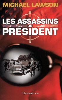 Les assassins du Président - Michael Lawson