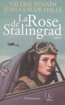 La Rose de Stalingrad - ValérieBénaïm