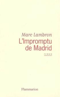 L'impromptu de Madrid - MarcLambron