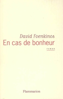 En cas de bonheur - DavidFoenkinos