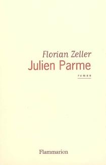 Julien Parme - FlorianZeller