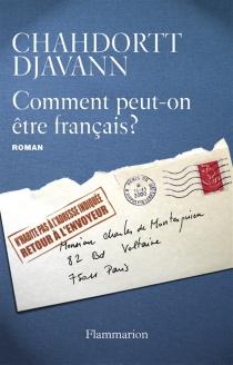 Comment peut-on être français ? - ChahdorttDjavann