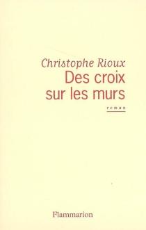 Des croix sur les murs - ChristopheRioux
