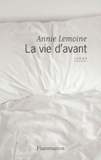 La vie d'avant - AnnieLemoine