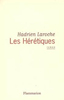 Les hérétiques - HadrienLaroche