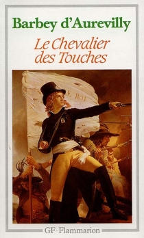 Le chevalier Des Touches - Jules Barbey d'Aurevilly