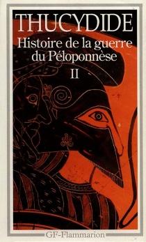 Histoire de la guerre du Péloponnèse - Thucydide