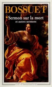 Sermon sur la mort : et autres sermons - Jacques-BénigneBossuet