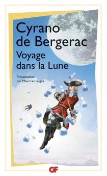 Voyage dans la Lune : l'autre monde ou Les Etats et empires de la Lune - Savinien deCyrano de Bergerac