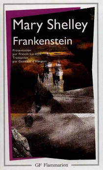 Frankenstein ou Le Prométhée moderne - Mary Wollstonecraft Shelley