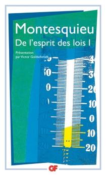 Charles de Montesquieu| De l'esprit des lois| préface Victor Goldschmidt - Charles-Louis de SecondatMontesquieu