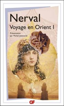 Le Voyage en Orient - Gérard deNerval