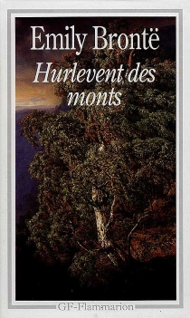 Hurlevent des monts (Wuthering Heights) - Emily Brontë