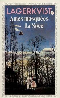Ames masquées| La Noce - PärLagerkvist