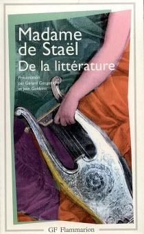 De la littérature - Germaine deStaël-Holstein