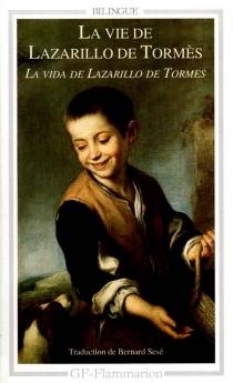 La vida de Lazarillo de Tormes| La vie de Lazarillo de Tormès -