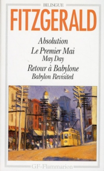 Absolution| Le Premier mai| May day| Retour à Babylone| Babylon revisited - Francis Scott Fitzgerald