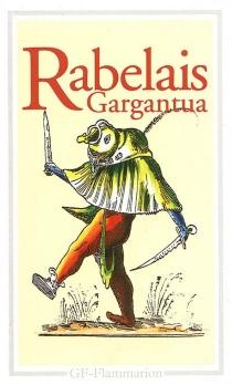 La vie treshorrificque du grand Gargantua - FrançoisRabelais