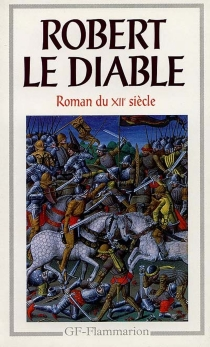 Robert le diable : roman du XIIe siècle - AlexandreMicha