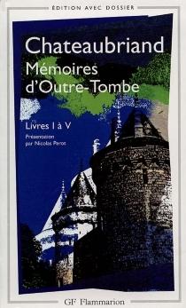 Mémoires d'outre-tombe : livre I à V - François René deChateaubriand