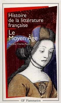 Histoire de la littérature française - Jean-CharlesPayen
