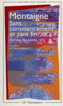Sans commencement et sans fin : extraits des Essais - Michel deMontaigne