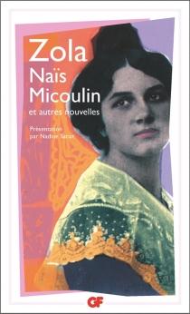 Naïs Micoulin : et autres nouvelles - ÉmileZola