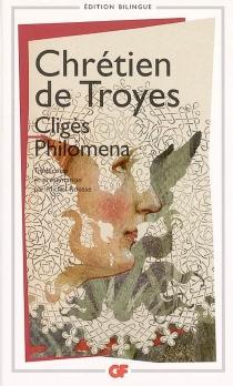 Cligès| Philomena| Chansons - Chrétien de Troyes