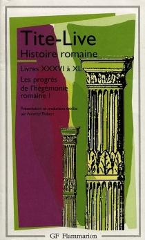Histoire romaine, livres XXXVI à XL : l'expansion de l'Empire romain - Tite-Live